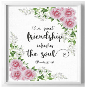 """""""A sweet friendship refreshes the soul"""""""